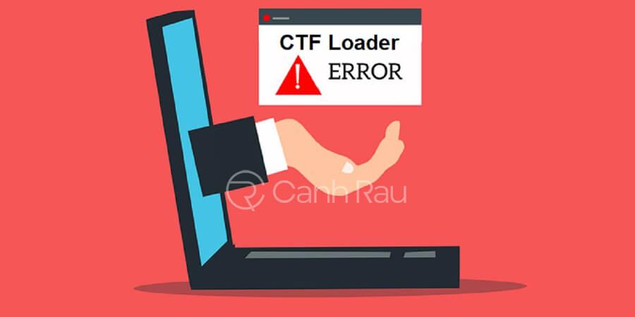 CTF Loader là gì hình 4